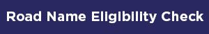 Road Name Eligibility Button